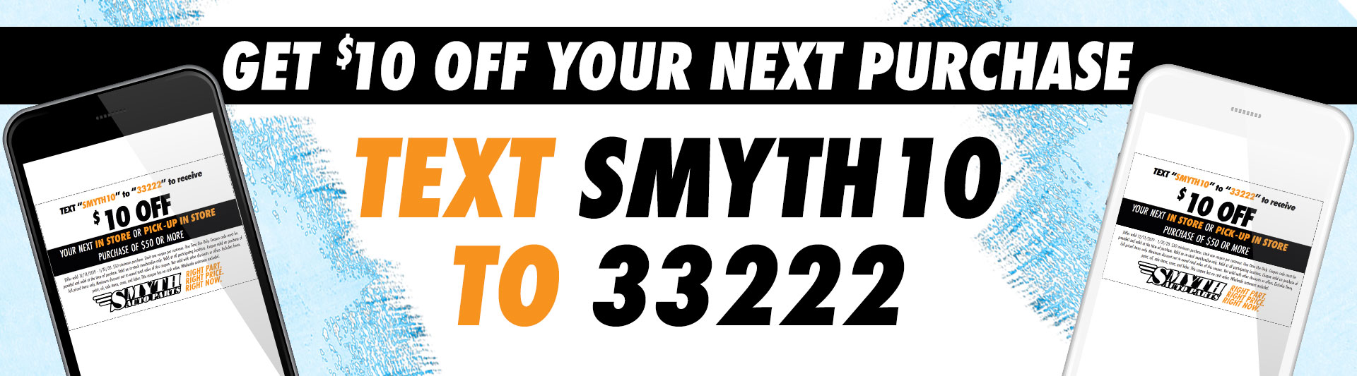 Text Smyth10 to 33-322 to get a 10 dollar coupon