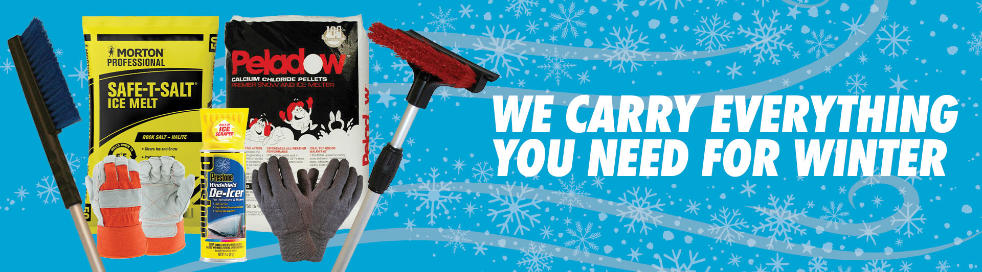 We carry everything you need for winter